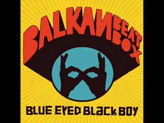 Blue Eyed Black Boy - Balkan Beat Box