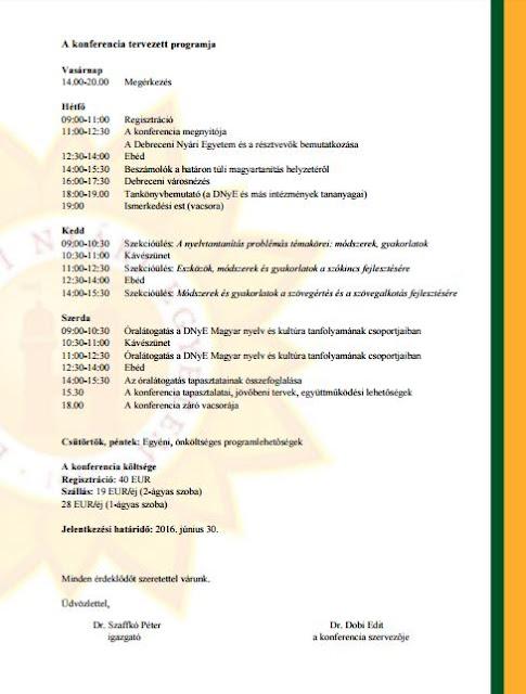 A Debreceni Nyári Egyetem örömmel hirdeti meg a Külföldön Élő és Dolgozó Nem Magyar Anyanyelvű Magyartanárok valamint Külföldön Tartósan Magyar Nyelvet és Kultúrát Tanítók (NeMaMaT) V. Nemzetközi Konferenciáját, amelyet 2016. augusztus 1. és 3. között rendezünk meg Debrecenben a hagyományos magyar nyelv és kultúra nyári kurzus 3. hetében.