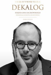http://lubimyczytac.pl/ksiazka/4258102/dekalog-ksiedza-jana-kaczkowskiego