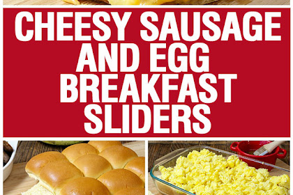 Cheesy Sausage and Egg Breakfast Sliders
