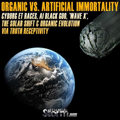 Organic vs. Artificial Immortality | Cyborg ET Races, AI Black Goo, 'Wave X', The Solar Shift & Organic Evolution