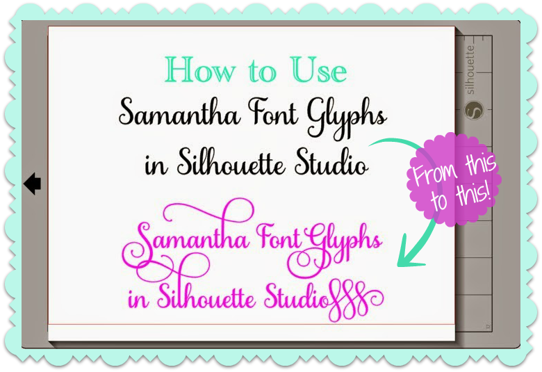 Silhouette Studio, Samantha font, glyphs, Silhouette tutorial