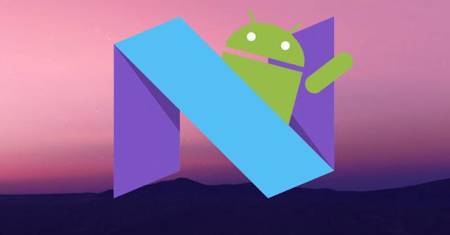 Fitur dan Kelebihan Android N