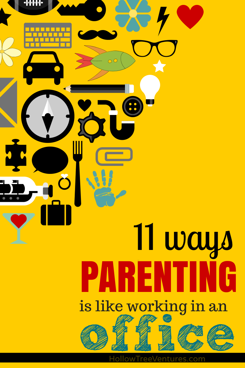 11 ways parenting is like working in an office by Robyn Welling @RobynHTV