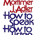 Learn how to speak and how to listen