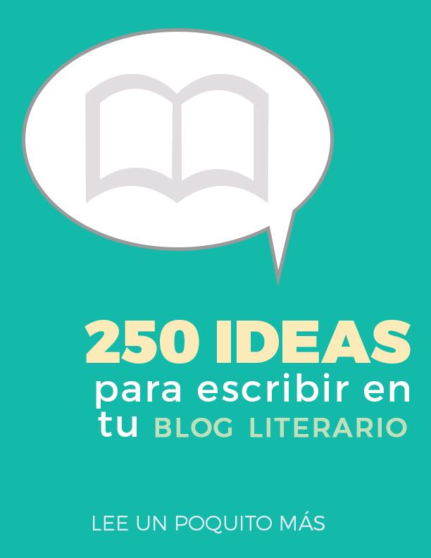 250 ideas para escribir en tu blog literario