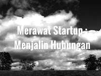 Merawat Startup : Menjalin Hubungan