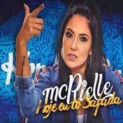 Hoje Eu Tô Safada – MC Rielle