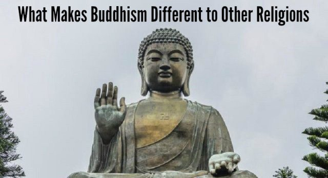 WHY BUDDHISM IS DIFFERENT FROM EVERY OTHER RELIGION IN THE WORLD