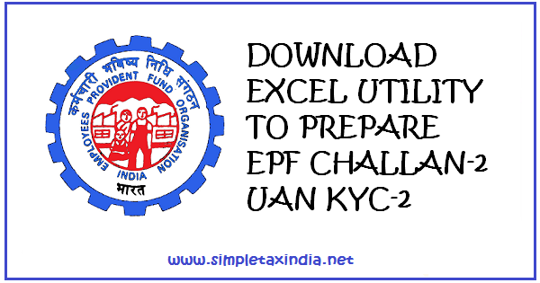 DOWNLOAD EPF CHALLAN ECR-2 UAN-2 KYC EXCEL SOFTWARE FREE | SIMPLE