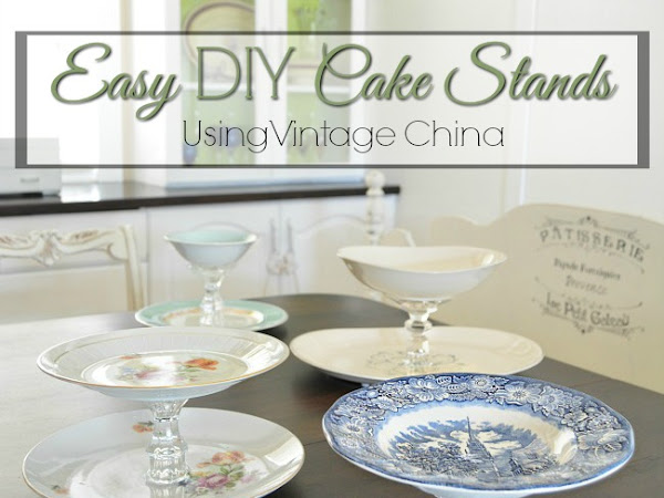 4 Easy DIY Vintage China Cake Stands