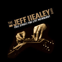 Jeff Healey Band - Full Circle - The Live Anthology CD
