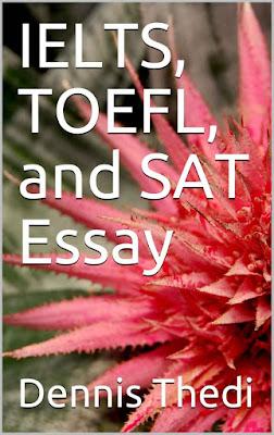 IELTS, TOEFL, and SAT Essay - Dennis Thedi
