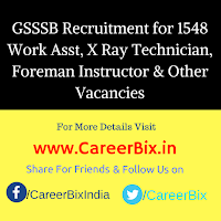 GSSSB Recruitment for 1548 Work Asst, X Ray Technician, Foreman Instructor & Other Vacancies