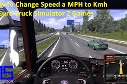 How to Change Speed a MPH to Kmh in Euro Truck Simulator 2 Games