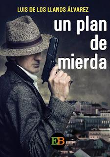 """""""Un plan de mierda"""" de Luis de los Llanos"""