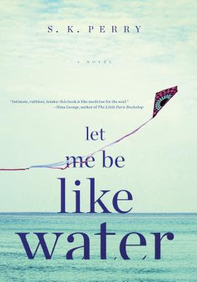 book cover of Let Me Be Like Water by S.K. Perry with a blue ocean horizon and a kite in the air