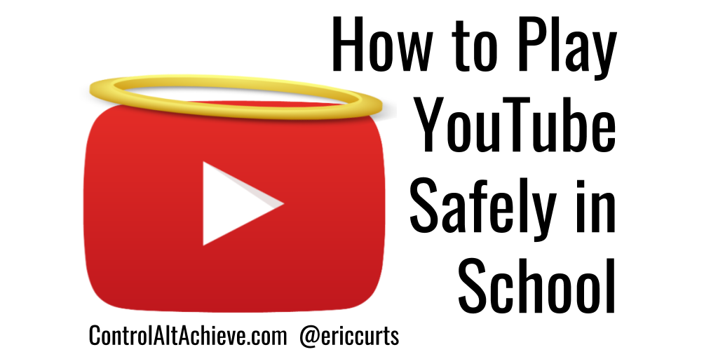 Control Alt Achieve How To Play Youtube Videos Safely In School