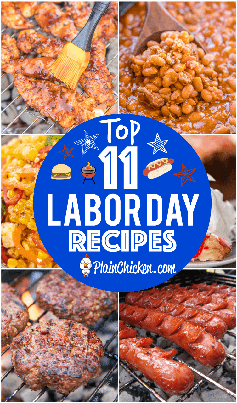 Top 11 Labor Day Recipes - send summer out with a blast! 11 of our tried and true recipes that are guaranteed to make your Labor Day cookout a hit! Main dishes, side dishes and dessert. #laborday #grilling #sidedish #dessert