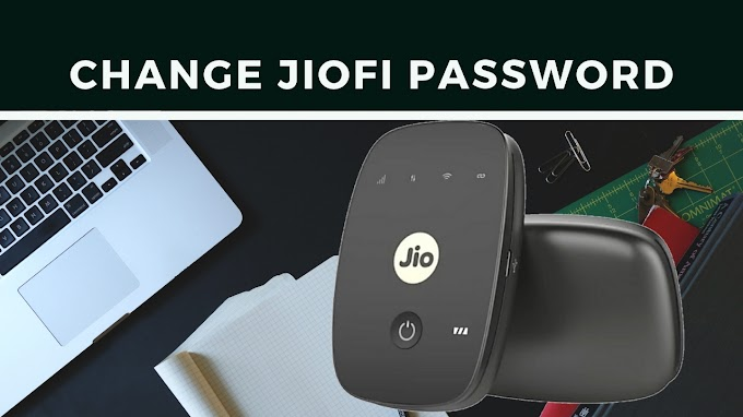 How To Change JioFi Password - Change JioFi Password Easily