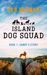 THE ISLAND DOG SQUAD (BOOK 1: SANDY'S STORY)  by Deb McEwan on Goodreads