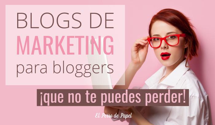 blogs de marketing para bloggers que te encantarán