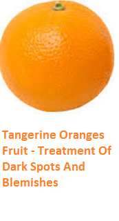 Tangerine Oranges (Fruit) -  Treatment Of Dark Spots And Blemishes