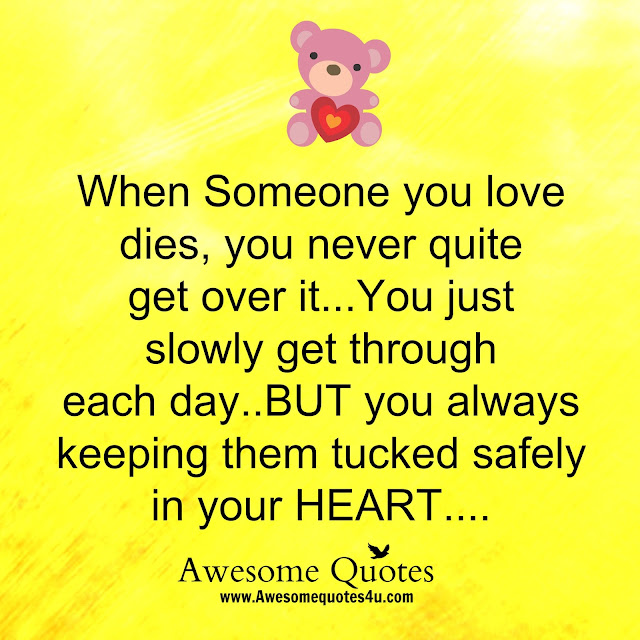 Awesome Quotes: When Someone You Love Dies