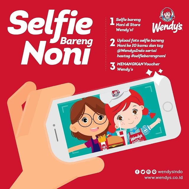 #Wendys - #Promo Gratis Voucher Dengan Ajak Noni Wendy's Selfie Bareng