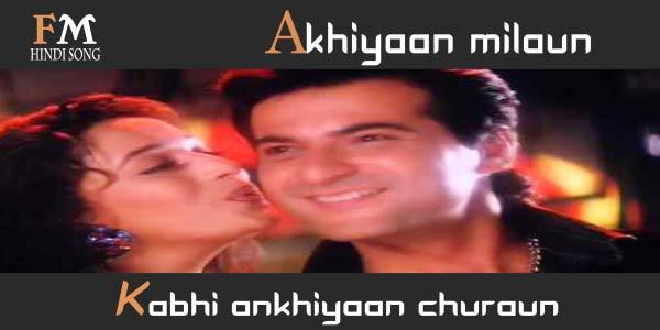 Akhiyaan-milau-kabhi-ankhiyaan-churaun