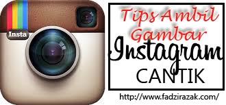 11 Rahsia Ambil Gambar Instagram Cantik