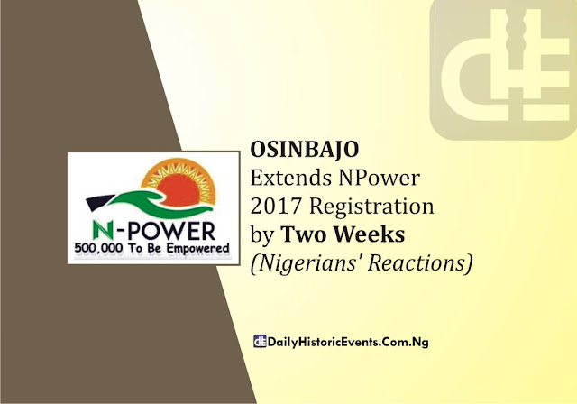 OSINBAJO Extends NPower 2017 Registration by Two Weeks (Nigerians' Reactions)