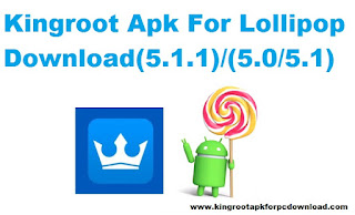 Kingroot Apk For Lollipop Download
