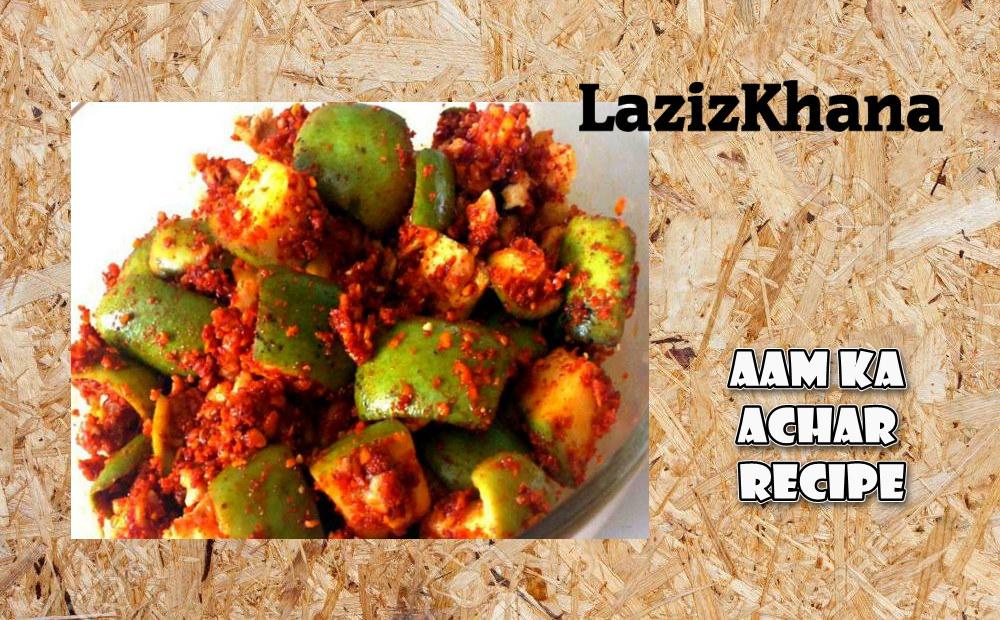 Aam Ka Achar Recipe in Roman English - Aam Ka Achar Banane ka Tarika.