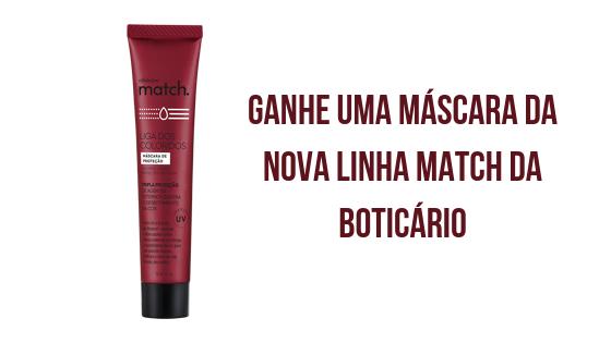 máscara match boticário grátis
