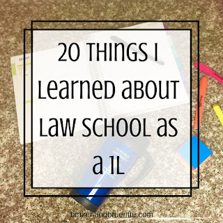 what I learned about law school | brazenandbrunette.com