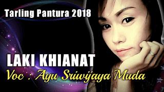 Lirik Lagu Ayu Sriwijaya Muda - Laki Khianat