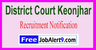 District Court Keonjhar Recruitment Notification 2017 Last Date 15-06-2017