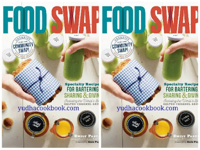 download ebook Food Swap: Specialty Recipes for Bartering, Sharing & Giving
