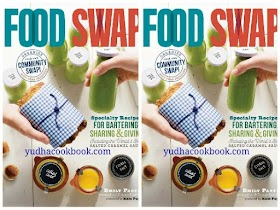 Food Swap: Specialty Recipes for Bartering, Sharing & Giving