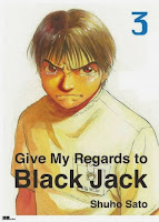 Give My Regards to Black Jack Vol. 3 Created by Shuho Sato