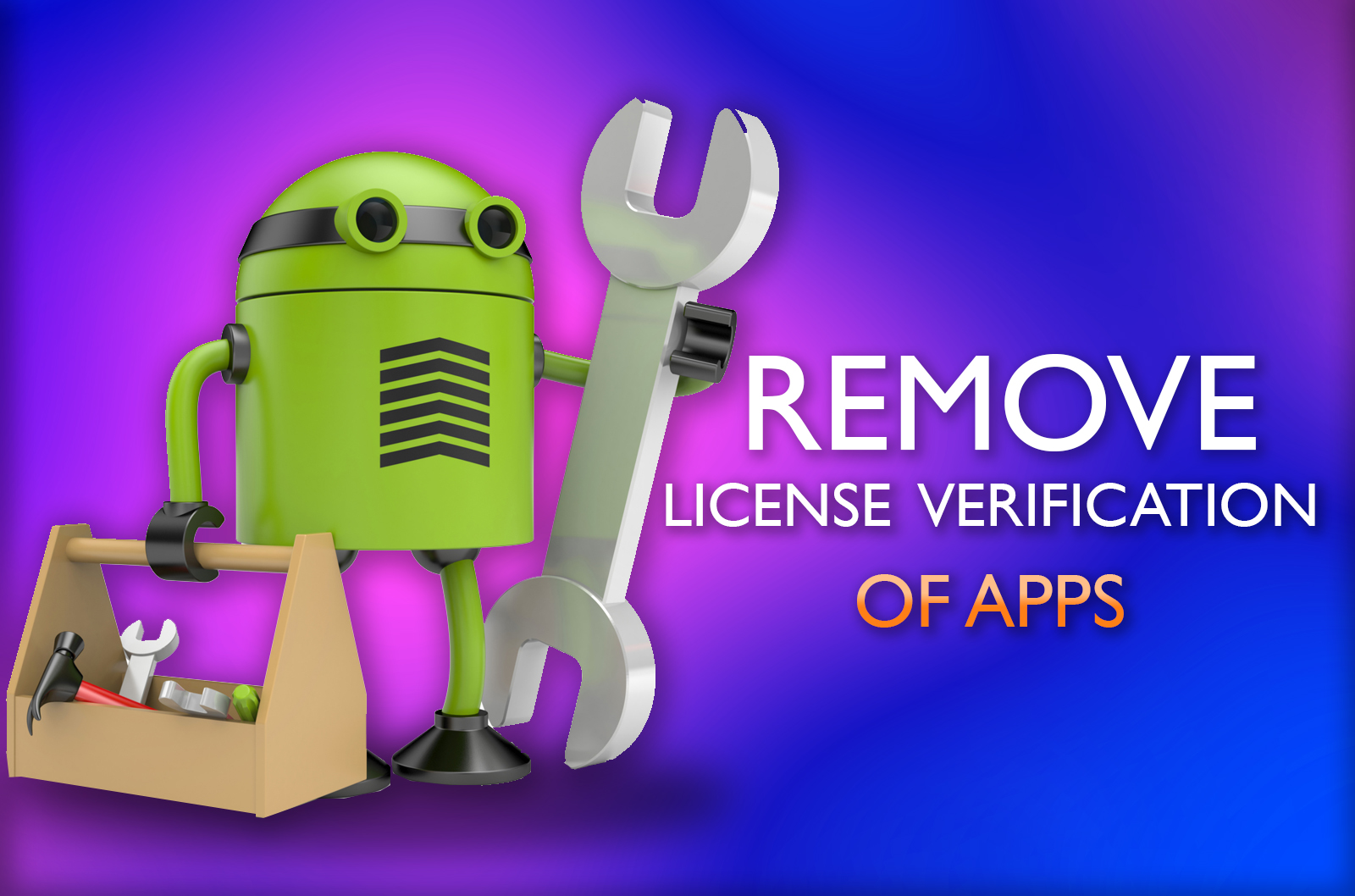 Remove License Verification Of Android Apps