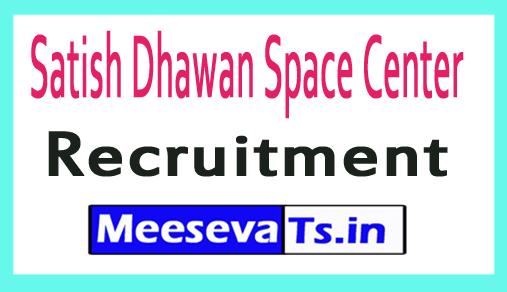 Satish Dhawan Space Center SDSC Recrutment