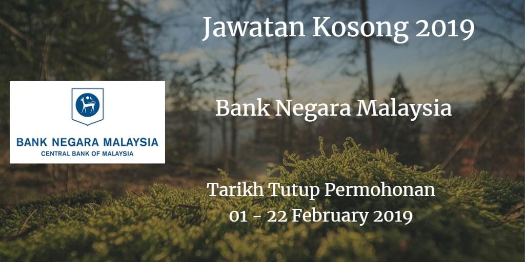 Jawatan Kosong BNM  01 - 22 February 2019