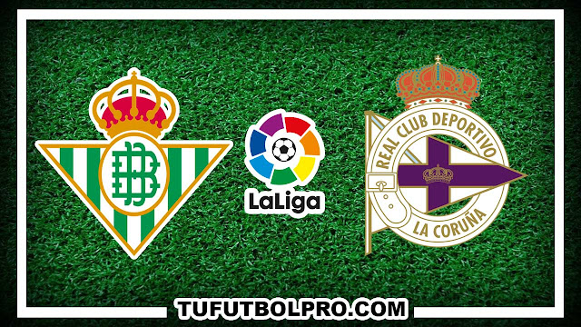 Ver Betis vs Deportivo EN VIVO Por Internet