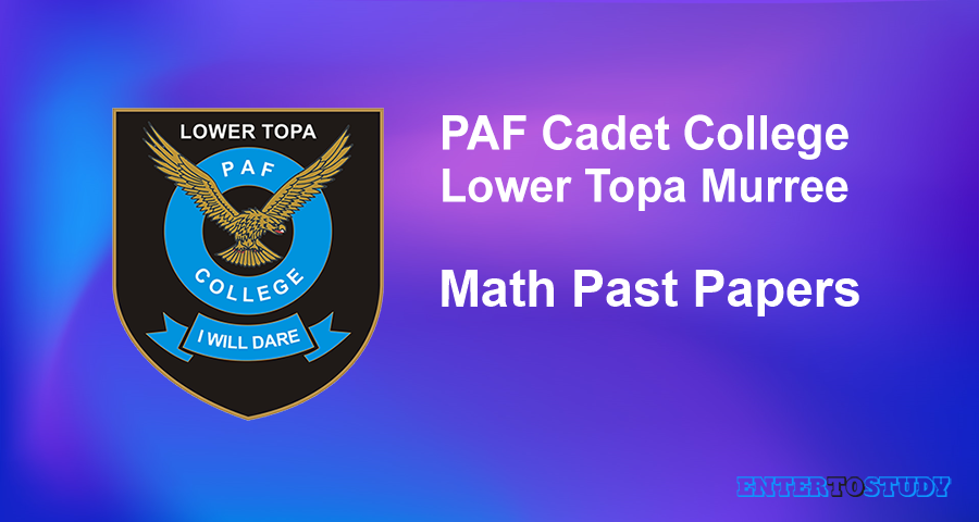 Mathematics Past Papers PAF Cadet College Lower Topa