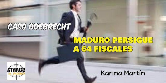 MADURO PERSIGUE A 64 FISCALES