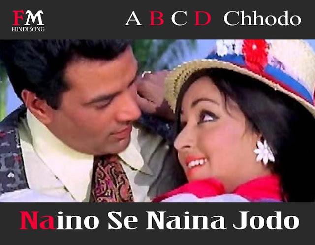 A-B-C-D-ChhodO-Naino-Se-Naina-Jodo