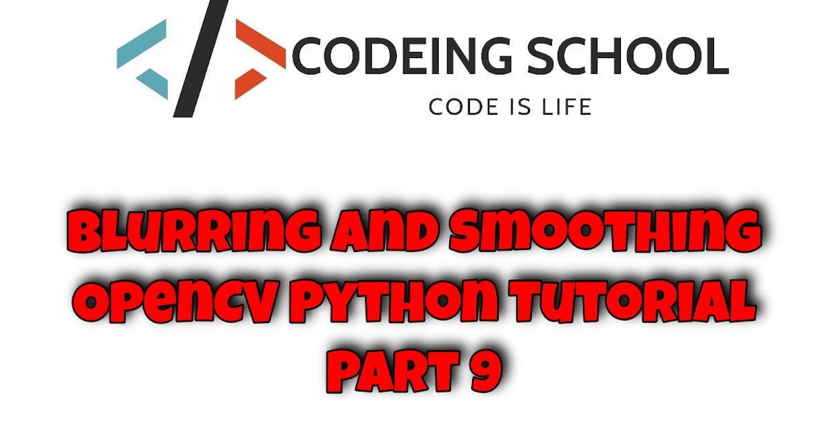 Blurring and Smoothing OpenCV Python Tutorial   Codeing School