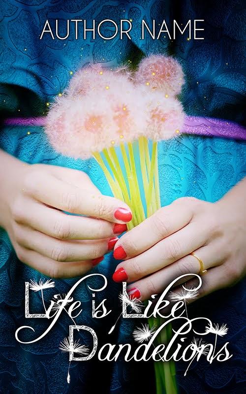 Life is Like Dandelions